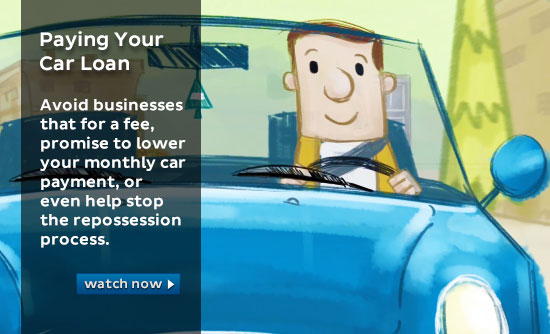 Paying Your Car Loan - Here's why you don't want to pay fees to a business that promises to lower your monthly car payment or  help stop a repossession.