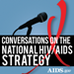 Logo for Conversations on the National HIV/AIDS Strategy