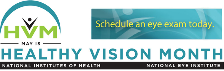 May is Healthy Vision Month. Schedule an exam today.