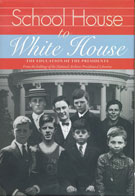 Book cover: School House to White House: The Education of the Presidents