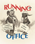 Book cover: Running for Office: Candidates, Campaigns, and the Cartoons of Clifford Berryman