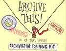Book cover: Archive This! The National Archives' Archivist in Training Kit