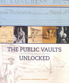 Book cover: The Public Vaults Unlocked: Discovering American History in the National Archives