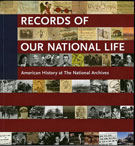Book cover: Records of Our National Life: American History at the National Archives