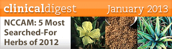 january 2013 Clinical Digest: NCCAM: 5 Most Searched-For Herbs of 2012