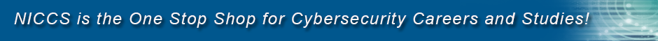 NICCS is the One Stop Shop for Cybersecurity Careers and Studies!