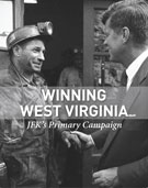 Book cover: Winning West Virginia: JFK's Primary Campaign