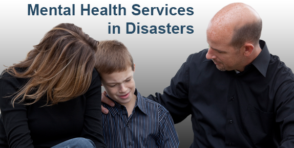 Photo of a family grieving and the text Mental Health Services in Disasters at the top
