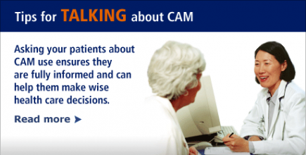 Tips for talking about CAM: Ask your patients about their CAM use. Read more