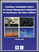 Ensuring a Sustainable Future: An Energy Management Guidebook for Wastewater and Water Utilities.