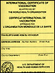 International Certificate of Vaccination or Prophylaxis as Approved by the World Health Organization.