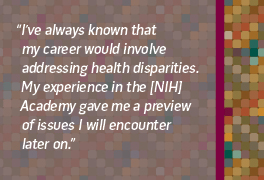 I've always known that my career would involve health disparities