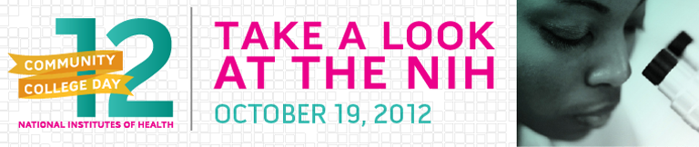 Take a Look at the NIH; October 19, 2012 Community College Day