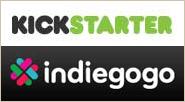 Kickstarter and Indiegogo.