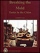 Breaking the Mold: Tanks in the Cities