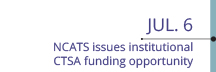 Jul 6: NCATS issues institutional CTSA funding opportunity