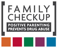 Famliy Checkup - Positive Parenting Prevents Drug Abuse
