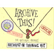 F-02-97 - Archive This!  The National Archives' Archivist in Training Kit