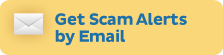 Get Scam Alerts by Email