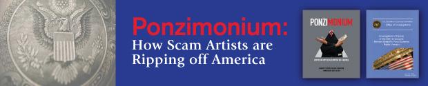 Ponzimonium: How Scam Artists Are Ripping Off America