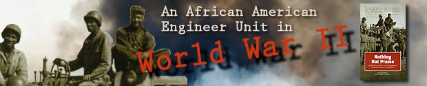 An African American Engineer Unit in World War II