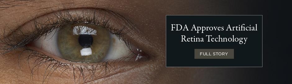 FDA Approves Artificial Retina Technology