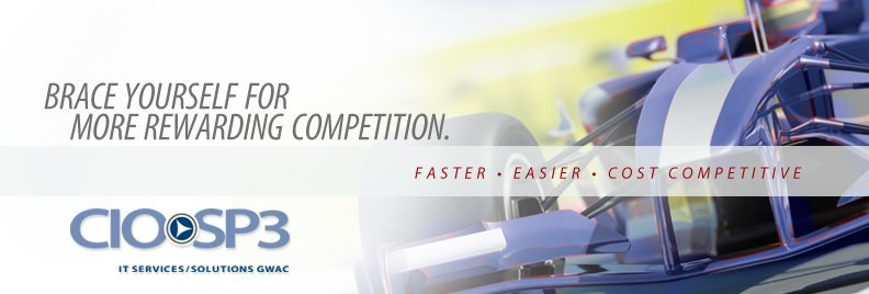 CIO-SP3; Faster, Easier, More Competitive
