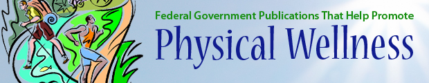 Government Publications to Promote Physical Wellness
