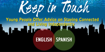 Keep in Touch: Young People Offer Advice on Staying Connected and Living Independently multimedia presentation