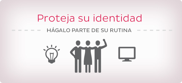 Proteja su identidad: Hágalo parte de su rutina