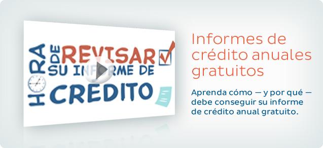 Informes de crédito anuales gratuitos: Aprenda cómo--y por qué--debe conseguir su informe de crédito anual gratuito