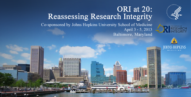 ORI at 20: Reassessing Research Integrity 2013 Conference