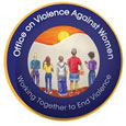 Office on Violence Against Women, working together to end violence.
