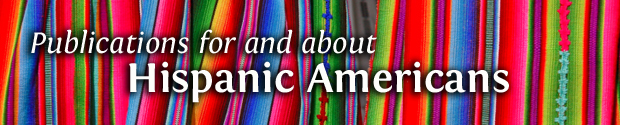 Publications for and about Hispanic Americans