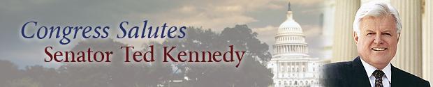 Congress Salutes Senator Ted Kennedy