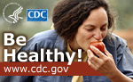 Be Healthy! Visit www.cdc.gov