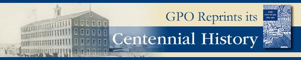 GPO Reprints its Centennial History