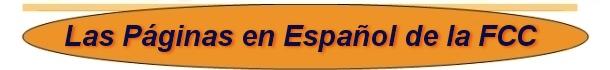 Las Páginas en Español de la FCC