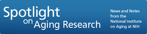 Spotlight on Aging Research: News and Notes from the National Institute on Aging