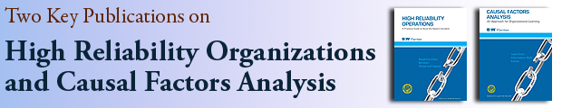 Two Key Publications on High Reliability Organizations and Causal Factors Analysis.