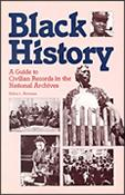 Black History:  A Guide to Civilian Records in the National Archives (Hardcover)
