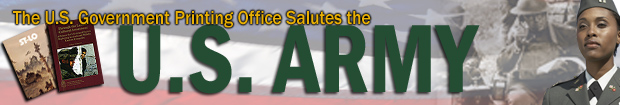GPO Salutes the United States Army