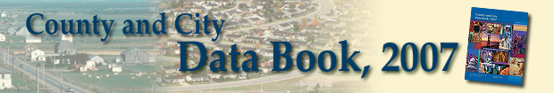 The County and City Data Book, 2007