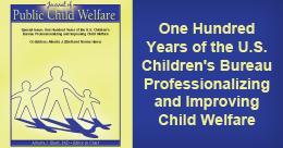 Journal of Public Child Welfare cover with the text Special Journal Issue Celebrates Children's Bureau Centennial