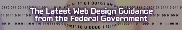 The Latest Web Design Guidance from the Federal Government.