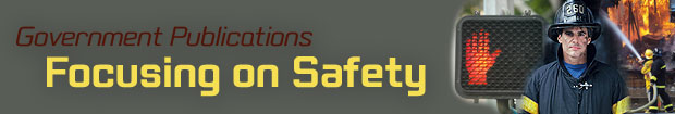Government Publications Focusing on Safety