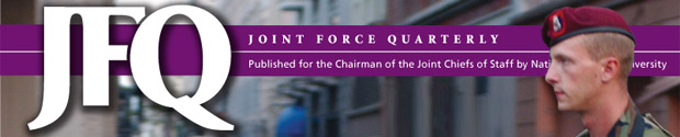 Joint Force Quarterly, a Professional Military and Security Journal