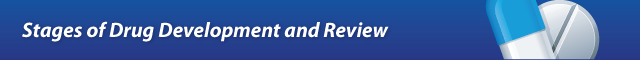 Stages of Drug Development and Review Banner