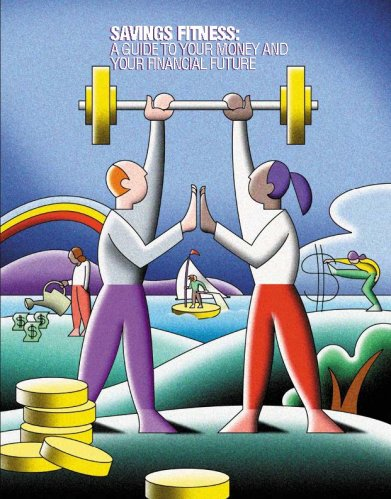 Savings Fitness: A Guide to Your Money and Your Financial Future.  To order copies call toll-free 1-866-444-3272.