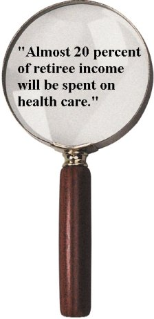 """On average, 20 percent of retiree income will be spent on health care."""